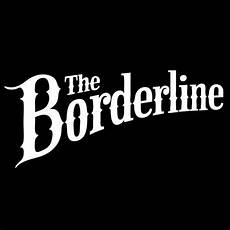 borderline was ist das the borderline events and concerts in city of the