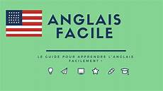 anglais facile apprendre l anglais facilement