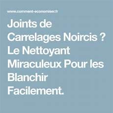 Joints De Carrelage Noircis Le Nettoyant Miraculeux Pour