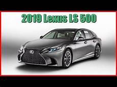 2019 lexus ls 2019 lexus ls 500 picture gallery