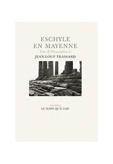 Eschyle En Mayenne Jean Loup Trassard