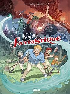 La Famille Fantastique T 1 De Lylian Et Drouin Un Petit