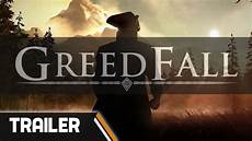 greedfall reveal everything en on mil said or say nothing greedfall reveal trailer youtube
