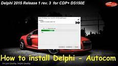 how to install delphi autocom 2015 release 1 rev 3