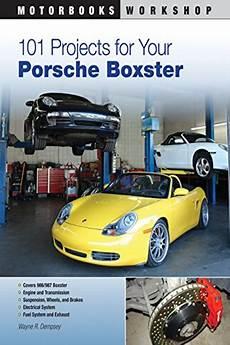 car service manuals pdf 2001 porsche boxster parental controls 2011 101 projects for your porsche boxster motorbooks workshop by wayne dempsey