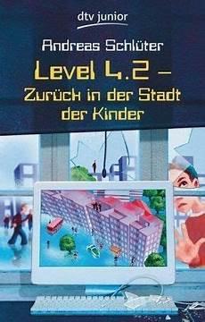 level 4 stadt der kinder level 4 2 zur 252 ck in der stadt der kinder die welt
