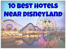 10 best hotels near disneyland nest full of new