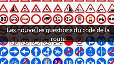 Les Nouvelles Questions Du Code De La Route Sont Arriv 233 Es
