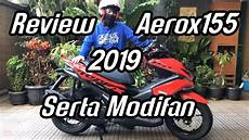 Modifikasi Aerox 2019 by 55 Review Aerox 155 2019 Serta Modifikasi Hari Pertama
