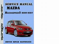 free online auto service manuals 2012 mazda mazdaspeed 3 free book repair manuals mazda3 mazdaspeed3 2006 2007 service repair manual download manua