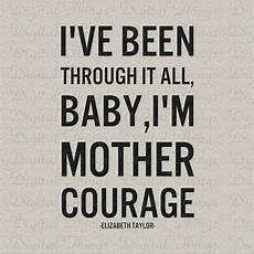 courageous mothering what every mom mother courage quotes quotesgram