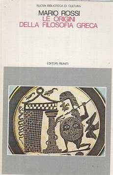 le consolazioni della filosofia le origini della filosofia greca mario filosofia