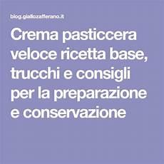 conservazione crema pasticcera crema pasticcera veloce ricetta base trucchi e consigli