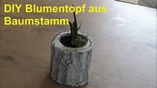 Diy Blumentopf Aus Baumstamm Selber Machen Baumstamm Topf
