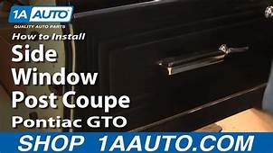 How To Install Replace Side Window Post Coupe Pontiac GTO