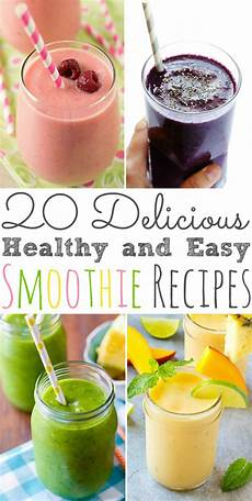 smoothie rezepte einfach 20 delicious healthy and easy smoothie recipes