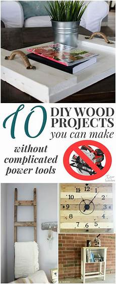 10 diy projects you can make without complicated power tools
