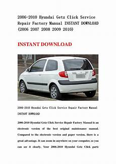 best auto repair manual 2009 hyundai veracruz electronic toll collection 2006 2010 hyundai getz click service repair factory manual instant download 2006 2007 2008 2009