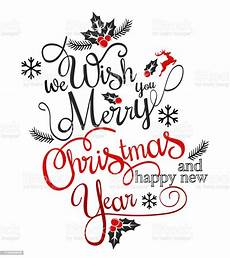 have very merry christmas and happy new year we wish you lettering logo stock illustration