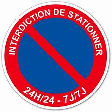 autocollant interdiction de stationner autocollant et panneau interdiction de stationner 24h 24 7j 7