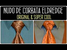 eldredge c 243 mo hacer el nudo de corbata eldredge how to tie a necktie eldredge knot youtube