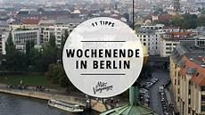 11 Dinge Die Du Am Wochenende In Berlin Machen Kannst