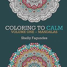 Coloring To Calm Volume One Mandala Coloring Books 20 Of The Best Coloring Books For