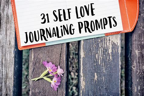 31 Journaling Prompts For Self Love