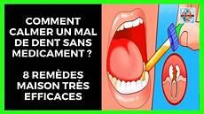 Comment Calmer Un Mal De Dent Sans Medicament 8 Rem 232 Des
