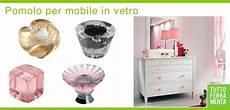 pomelli per mobili antichi maniglie e pomoli in vetro per mobili accessori per