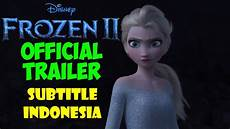 frozen 2 sub indo trailer 2019 subtitle indonesia