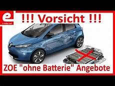 elektroauto kaufen gebraucht autoscout24 zoe quot ohne batterie quot vorsicht vor diesen angeboten