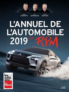 marché de l automobile l annuel de l automobile 2019 avec rpm par benoit charette 201 ric lefran 231 ois michaud