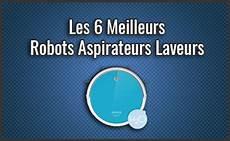 comparatif des 6 meilleurs robots aspirateurs laveurs de