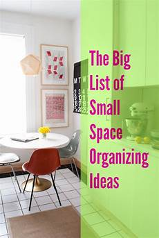 Apartment Organizing Ideas by The Big List Of Small Space Organizing Ideas