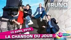 La Chanson Du Vendredi De Bruno Dans La Radio 10 04 2015