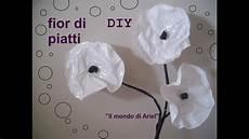 fiori con bicchieri di plastica tutorial fior di piatti diy riciclo piatti di plastica