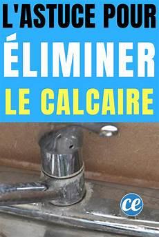 comment enlever le calcaire sur les verres du calcaire sur le robinet vite du vinaigre blanc l