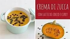 crema pasticcera con latte di cocco crema di zucca con latte di cocco e curry vellutata di zucca ricetta veloce per l autunno