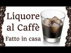 crema al mascarpone fatta in casa da benedetta liquore al caffe fatto in casa da benedetta homemade coffee liqueur youtube liquori