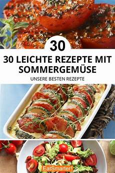 30 Leichte Rezepte Mit Sommergem 252 Se In 2019 Essen