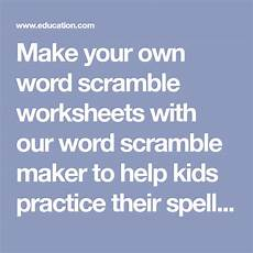 spelling worksheets create your own 22510 make your own word scramble worksheets with our word scramble maker to help practice their