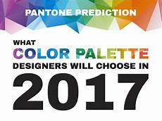 infographic pantone prediction of color palettes for designers in 2017 designtaxi com