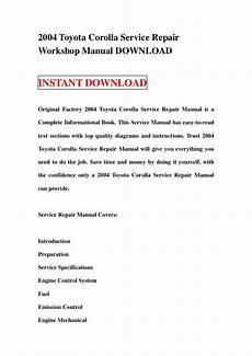 car repair manuals online free 2004 toyota corolla electronic valve timing 2004 toyota corolla service repair workshop manual download