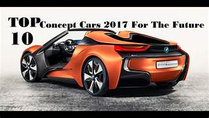TOP 10 Concept Cars 2017 For The Future  YouTube