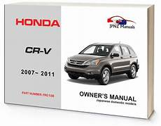 what is the best auto repair manual 2011 bmw x6 m interior lighting honda cr v crv car owners manual 2007 2011 jpnz new zealand s premier japanese car owners
