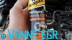Nettoyage Vanne Egr Sans D 233 Montage Avec Un Produit Bardhal