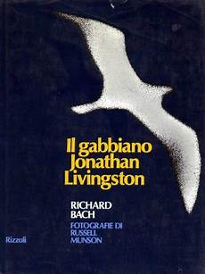 il gabbiano jonathan livingston il gabbiano jonathan livingston di richard bach