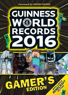 Guinness World Records Gamer S Edition 2016 Out Now