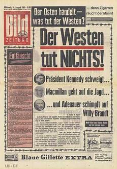 bild zeitung berlin the 60s at 50 august 1961 berlin wall a photo timeline